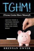 Tghm! (Teens Gotta Have Money!)