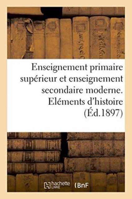 Enseignement primaire superieur et enseignement secondaire moderne. Elements d'histoire naturelle
