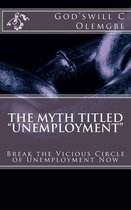 The Myth Titled Unemployment