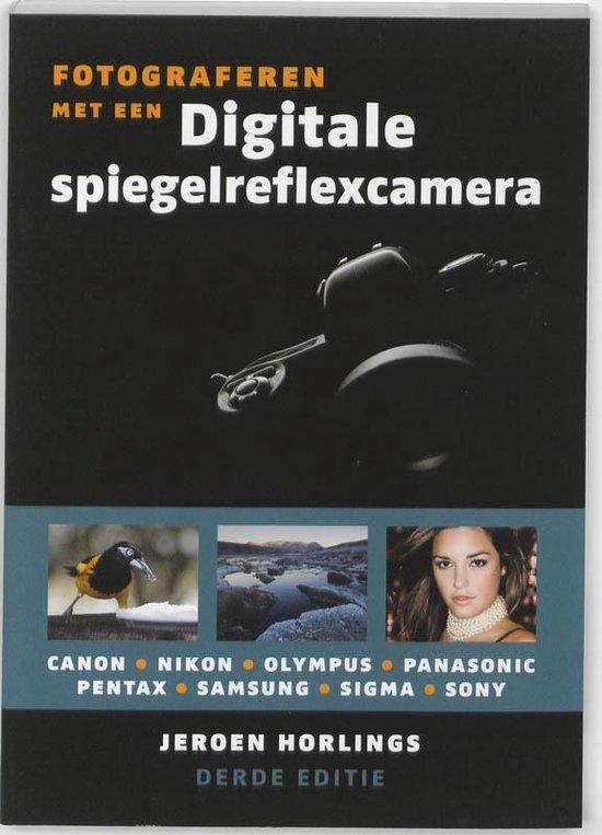 Fotograferen met een digitale spiegelreflexcamera - J. Horlings |