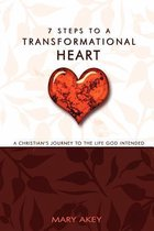 7 Steps to a Transformational Heart