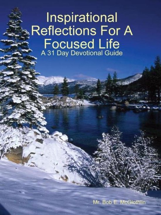 Inspirational Reflections For A Focused Life