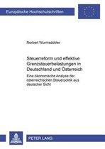 Steuerreform Und Effektive Grenzsteuerbelastungen in Deutschland- Und Oesterreich