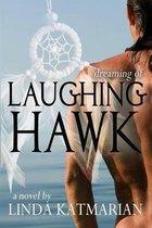 Dreaming of Laughing Hawk