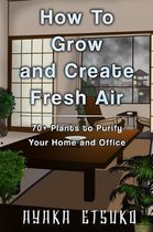 How to Grow and Create Fresh Air
