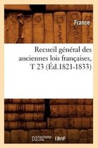 Recueil general des anciennes lois francaises, T 23 (Ed.1821-1833)