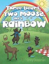 Three Bears, Two Moose, and a Rainbow