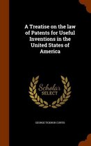 A Treatise on the Law of Patents for Useful Inventions in the United States of America