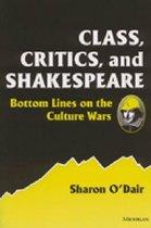 Class, Critics and Shakespeare