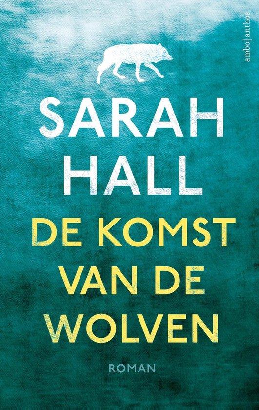 De komst van de wolven - Sarah Hall |