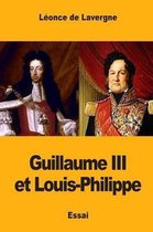 Guillaume III Et Louis-Philippe