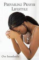 Prevailing Prayer Lifestyle