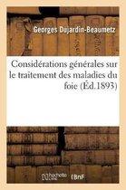 Considerations generales sur le traitement des maladies du foie