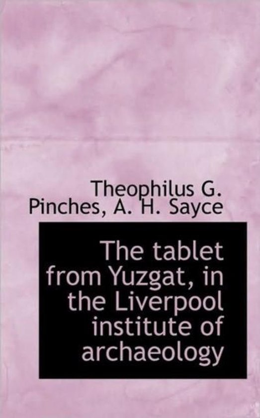 The Tablet from Yuzgat, in the Liverpool Institute of Archaeology