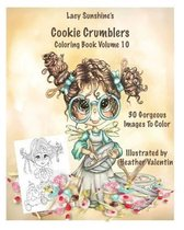 Lacy Sunshine's Cookie Crumblers Coloring Book Volume 10