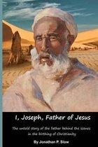 Boek cover I, Joseph, Father of Jesus van Dr Jonathan P Slow