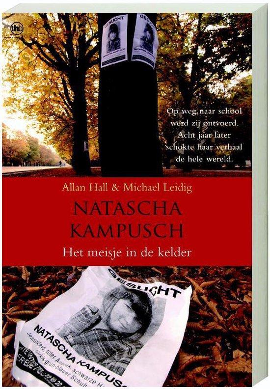 Boek cover NATASCHA KAMPUSCH MEISJE IN KELDER MIDPR van Allan Hall (Paperback)