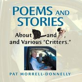 """Poems and Stories About Cats and Dogs, and Various """"Critters."""""""