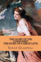 The Glory of the Conquered - The Story of a Great Love