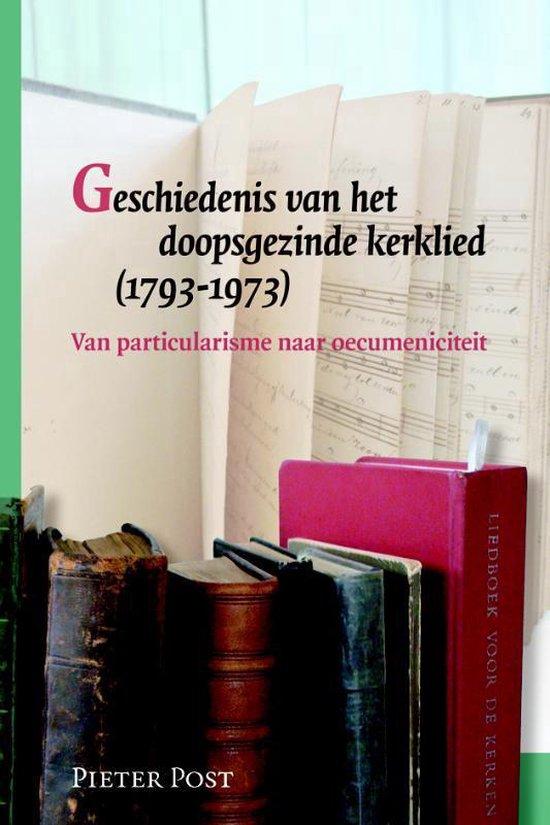 Geschiedenis van het doopsgezinde kerklied (1793-1973) - Pieter Post |
