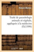 Traite de Parasitologie Animale Et Vegetale, Appliquee A La Medecine