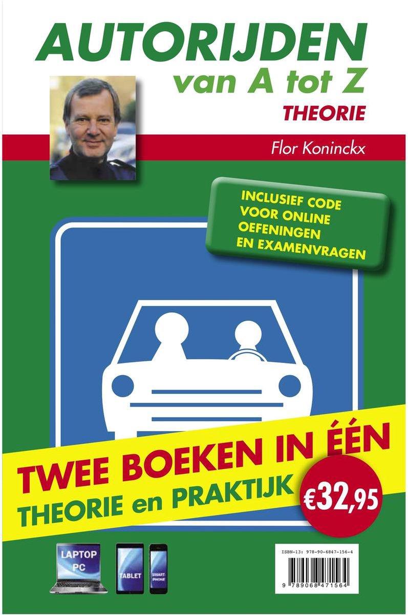 Autorijden van a tot z : theorie ; autorijden van a tot z : praktijk examen - Flor Koninckx