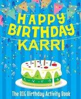 Happy Birthday Karri - The Big Birthday Activity Book