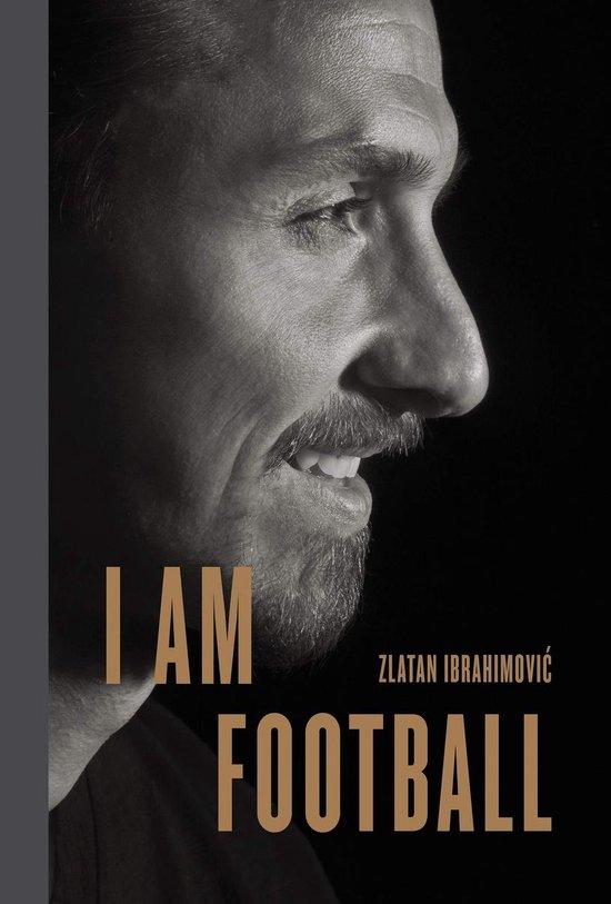 Boek cover I Am Football van Zlatan Ibrahimovic (Hardcover)