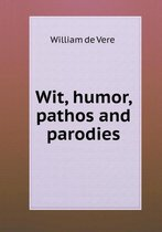 Wit, Humor, Pathos and Parodies