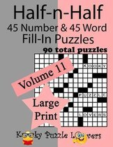 Half-N-Half Fill-In Puzzles, 90 Large Print Puzzles (45 Number & 45 Word Fill-In Puzzles), Volume 11