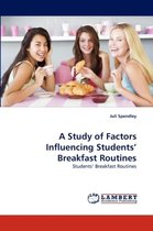 A Study of Factors Influencing Students' Breakfast Routines