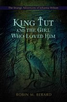 King Tut and the Girl Who Loved Him