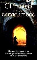 El Martir de Las Catacumbas