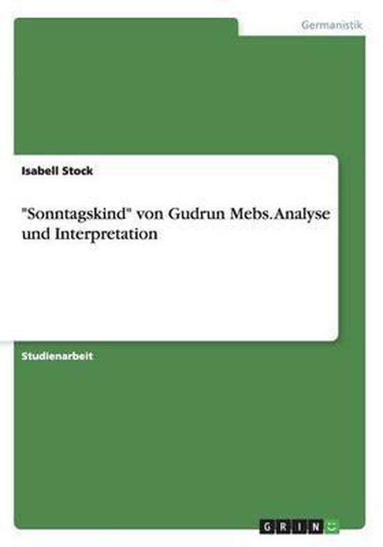 Sonntagskind von Gudrun Mebs. Analyse und Interpretation