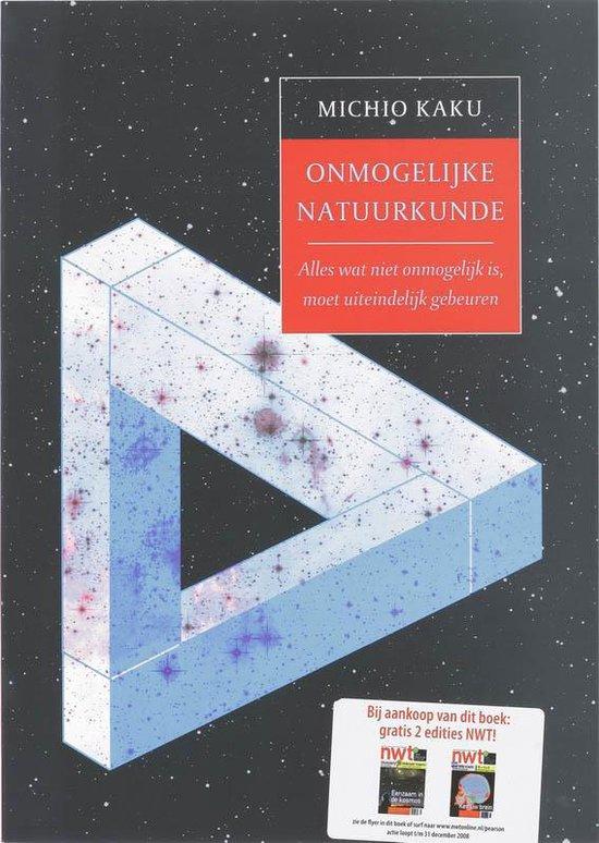 Onmogelijke natuurkunde - M. Kaku |