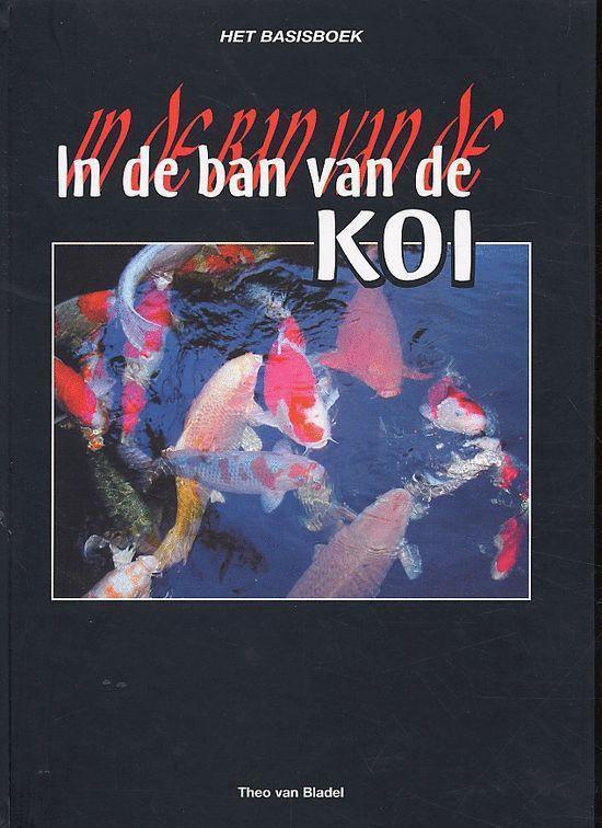 In De Ban Van De Koi - Theo van Bladel |