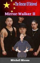 Mirror-Walker II - The Rescue Of Beloved
