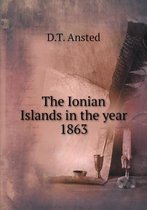 The Ionian Islands in the Year 1863