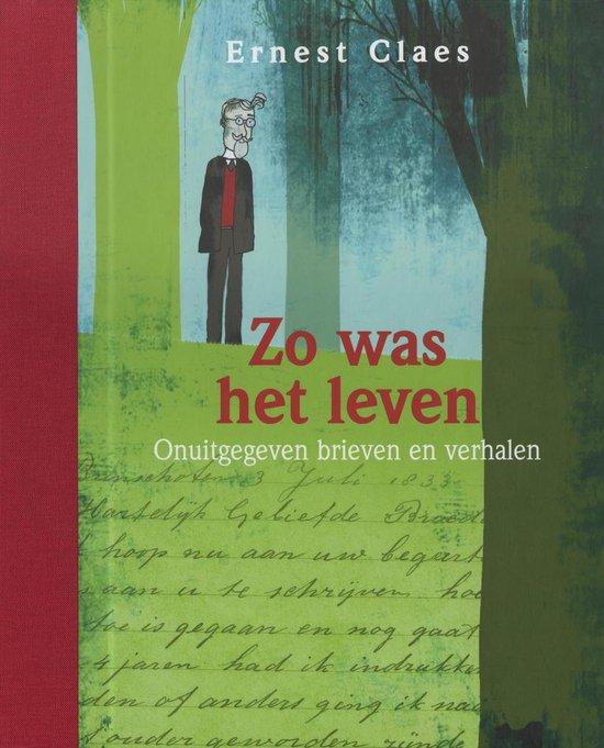 Boek cover Zo was het leven van Ernest Claes (Hardcover)