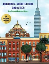 New Coloring Books for Adults (Buildings, Architecture and Cities): Advanced coloring (colouring) books for adults with 48 coloring pages
