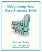 Developing Your Assertiveness Skills and Confidence in Your Communication to Achieve Success