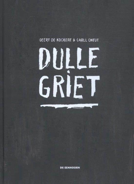Dulle Griet - Geert de Kockere | Fthsonline.com