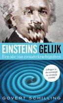 Einsteins gelijk. Een abc van zwaartekrachtgolven