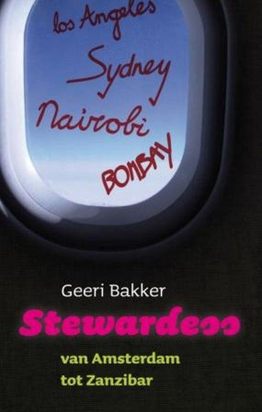 Stewardess Van Amsterdam Tot Zanzibar - Geeri Bakker e.a. |