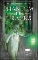 Phantom of the Tracks