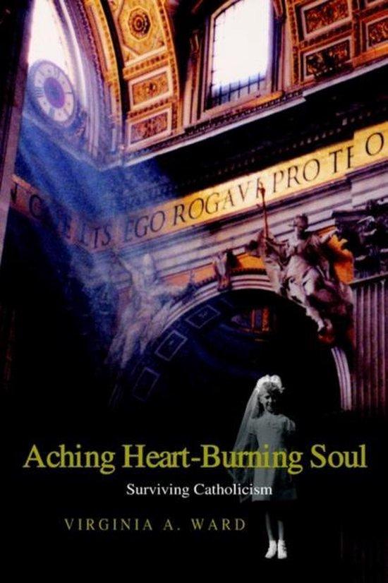 Aching Heart-Burning Soul