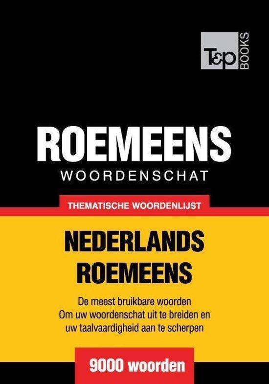Thematische woordenschat Nederlands-Roemeens - 9000 woorden - Andrey Taranov |