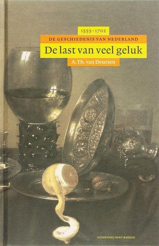 De last van veel geluk - A.Th. van Deursen |