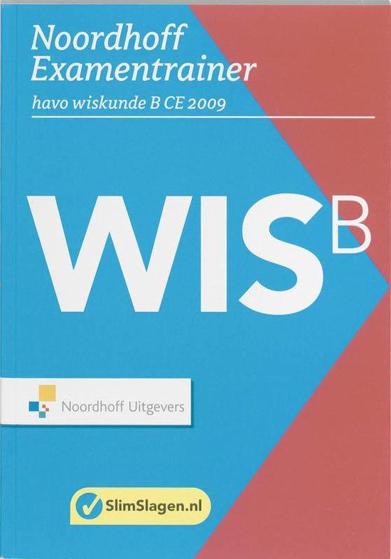 Noordhoff Examentrainer Havo Wiskunde B CE 2009 - none |