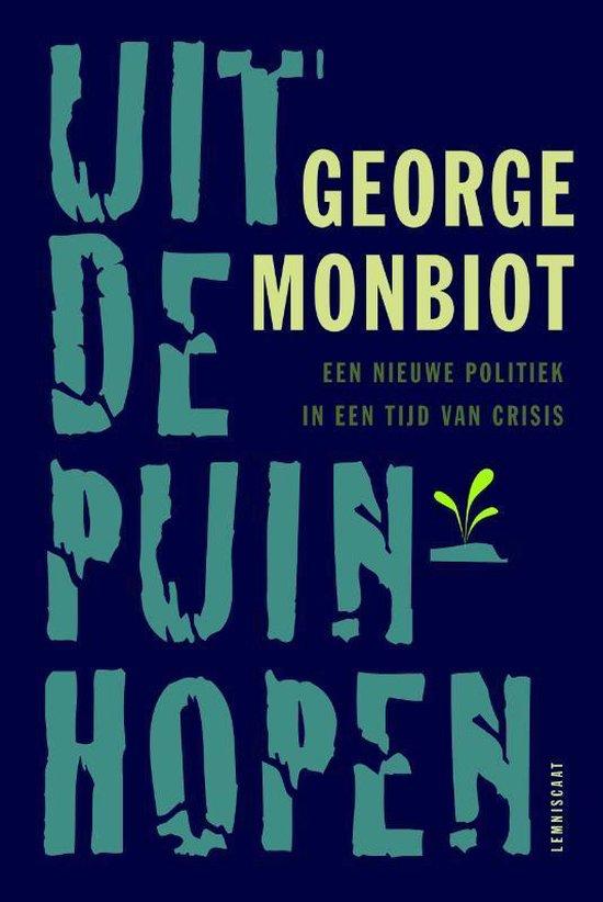 Uit de puinhopen - George Monbiot  